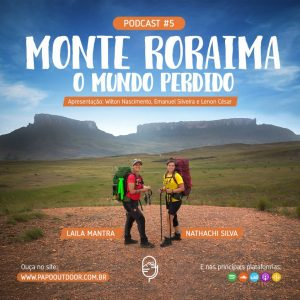 EP 05 - Monte Roraima O Mundo Perdido - Papo Outdoor