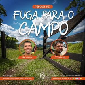 fuga para o campo, podcast papo outdoor